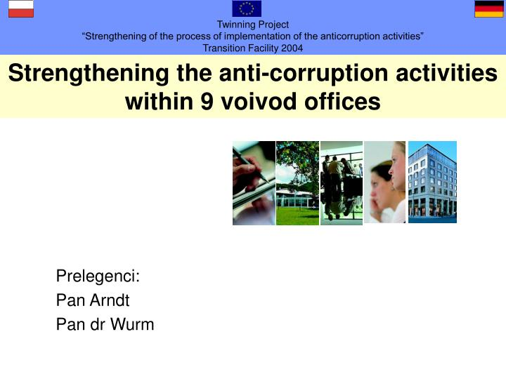 Strengthening the anti corruption activities within 9 voivod offices
