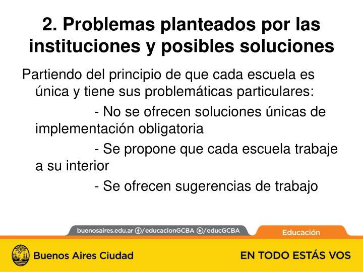 2. Problemas planteados por las instituciones y posibles soluciones