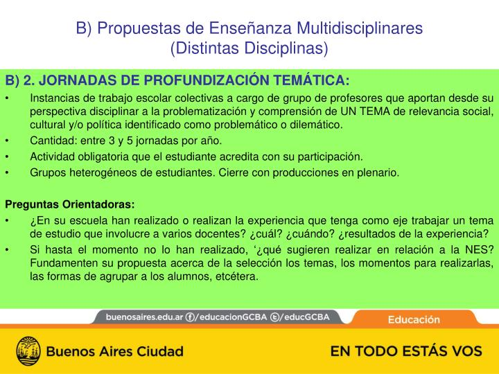 B) Propuestas de Enseñanza Multidisciplinares