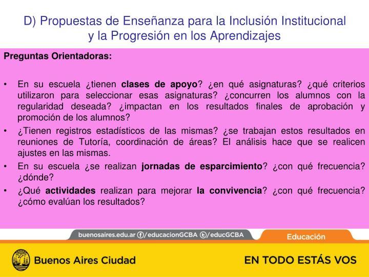 D) Propuestas de Enseñanza para la Inclusión Institucional y la Progresión en los Aprendizajes