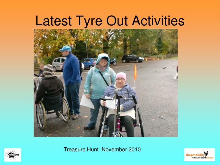 Latest Tyre Out Activities