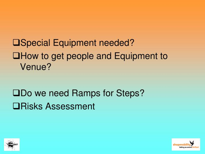 Special Equipment needed?