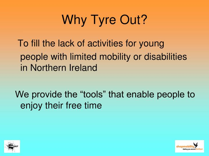 Why Tyre Out?