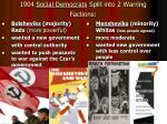 1904 social democrats split into 2 warring factions