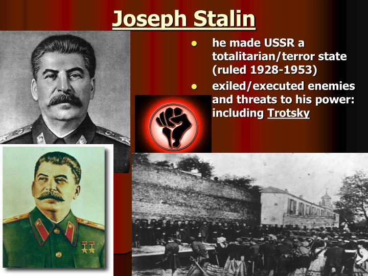 he made USSR a totalitarian/terror state (ruled 1928-1953)