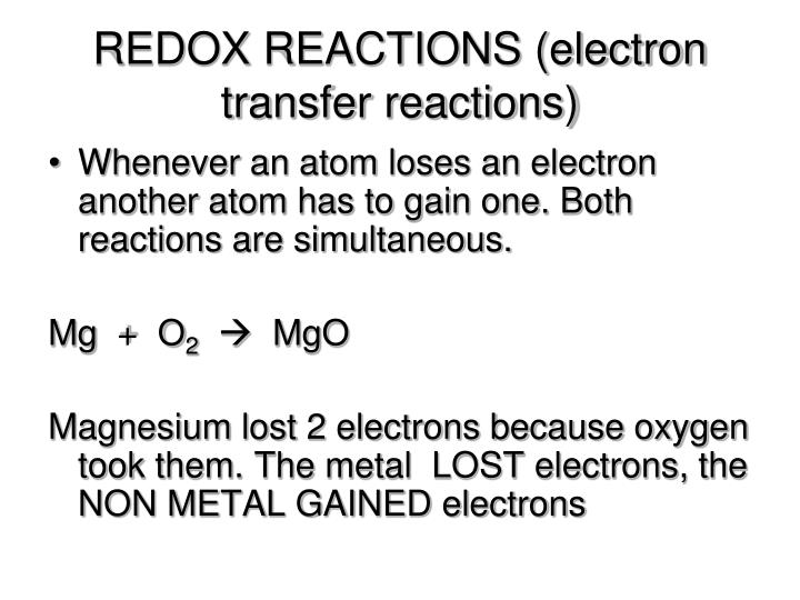 REDOX REACTIONS (electron transfer reactions)