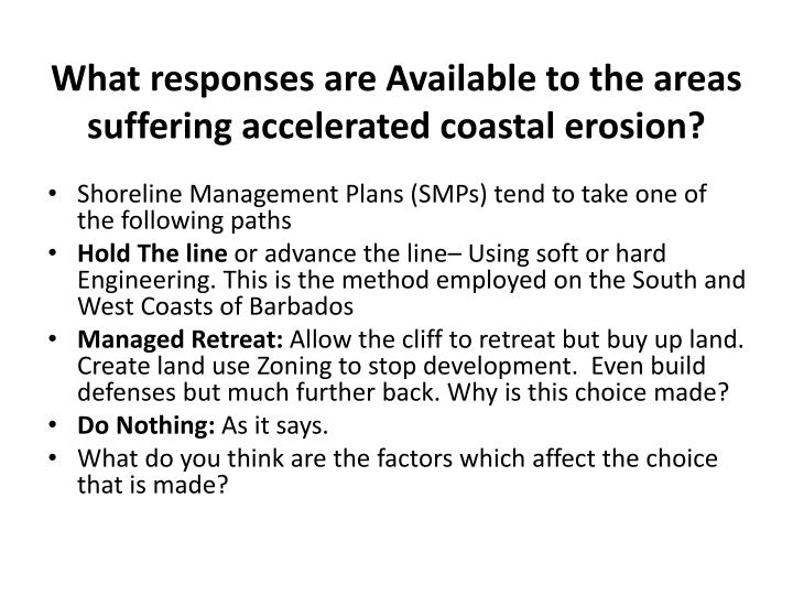 What responses are available to the areas suffering accelerated coastal erosion