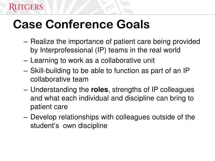 Case Conference Goals
