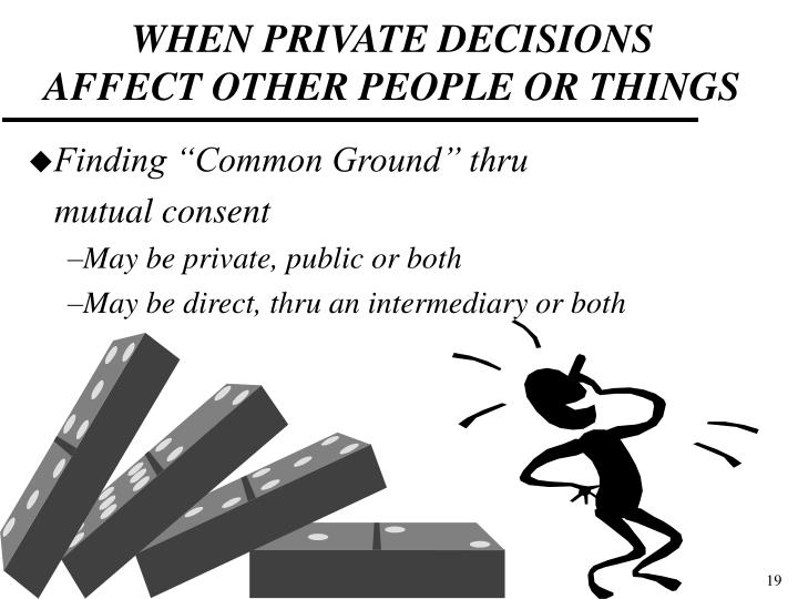 WHEN PRIVATE DECISIONS
