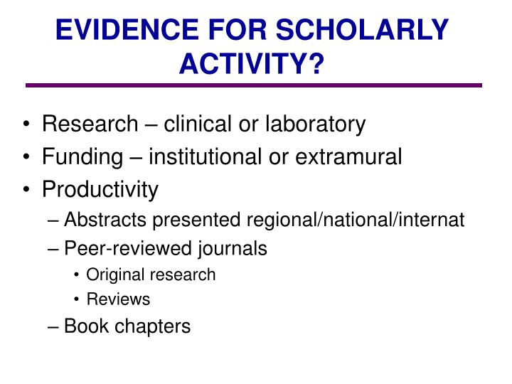 EVIDENCE FOR SCHOLARLY ACTIVITY?