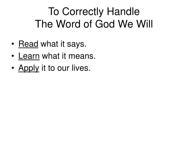 To Correctly Handle
