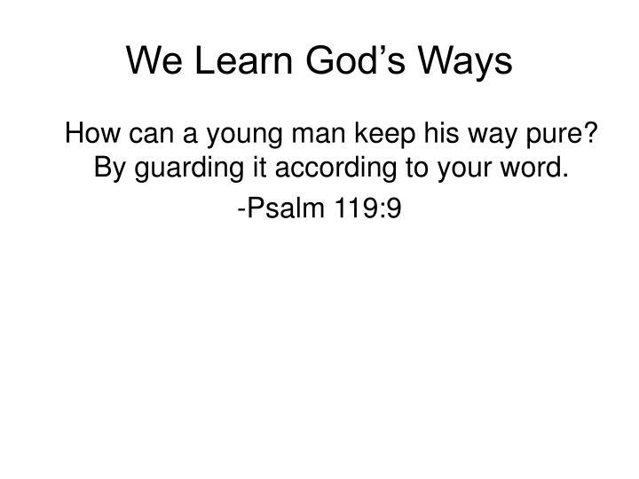 We Learn God's Ways