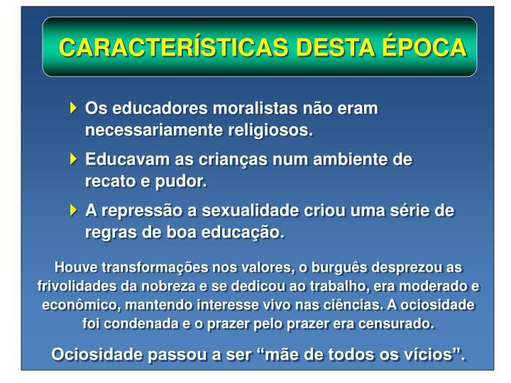 CARACTERÍSTICAS DESTA ÉPOCA