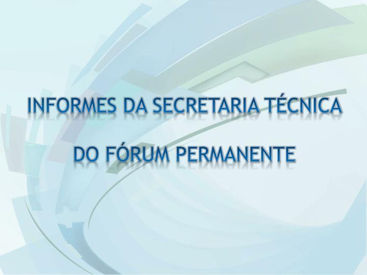 INFORMES DA SECRETARIA TÉCNICA