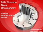 2014 common block development timelines expectations and process