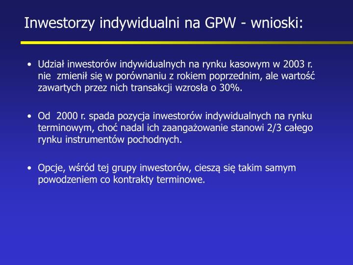 Inwestorzy indywidualni na GPW - wnioski: