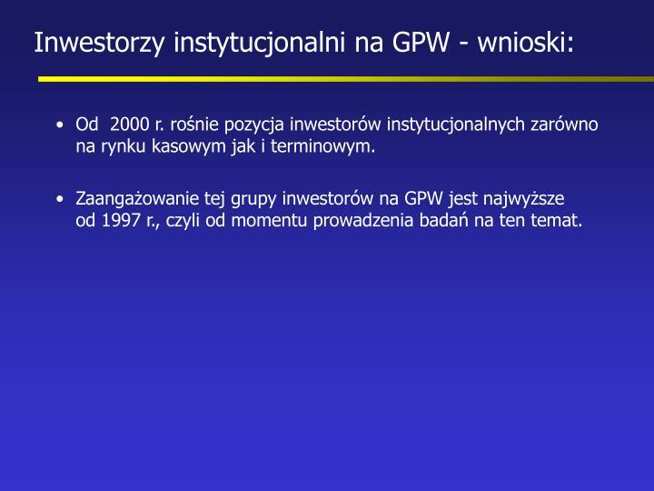 Inwestorzy instytucjonalni na GPW - wnioski: