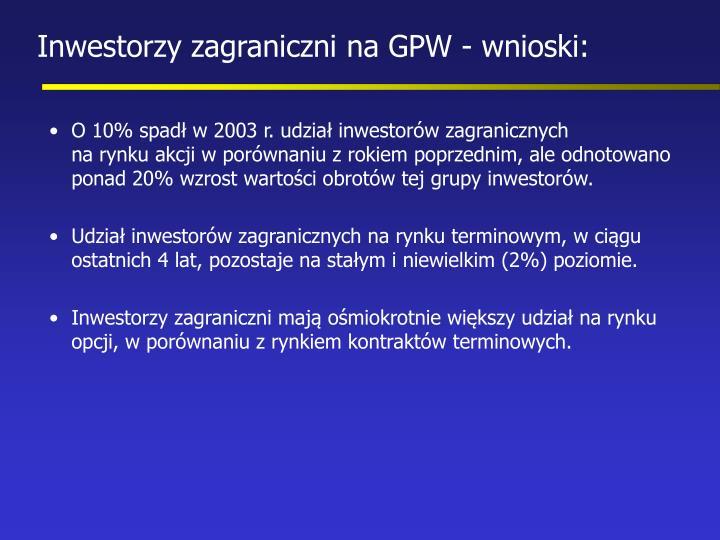 Inwestorzy zagraniczni na GPW - wnioski: