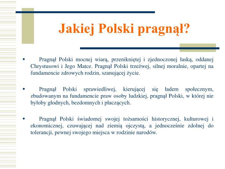 Jakiej Polski pragnął?