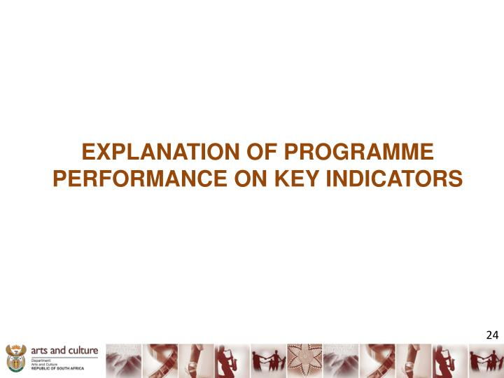 EXPLANATION OF PROGRAMME PERFORMANCE ON KEY INDICATORS