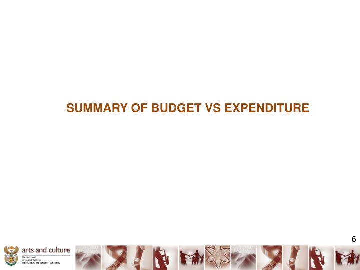 SUMMARY OF BUDGET VS EXPENDITURE