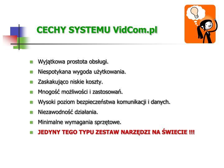 CECHY SYSTEMU VidCom.pl