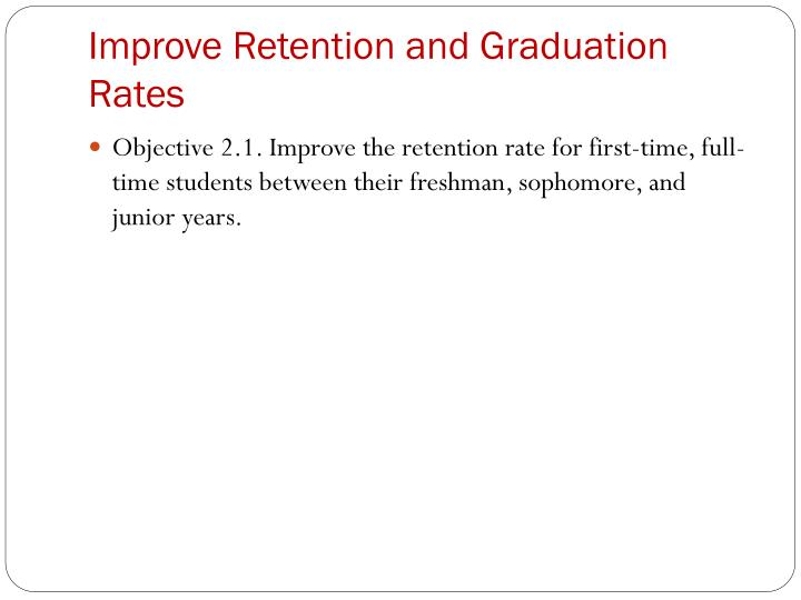 Improve Retention and Graduation Rates