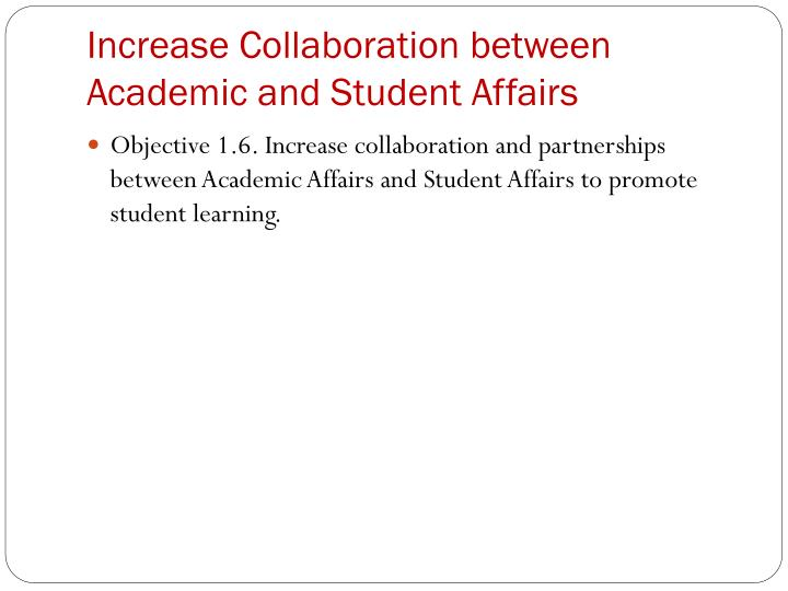 Increase Collaboration between Academic and Student Affairs