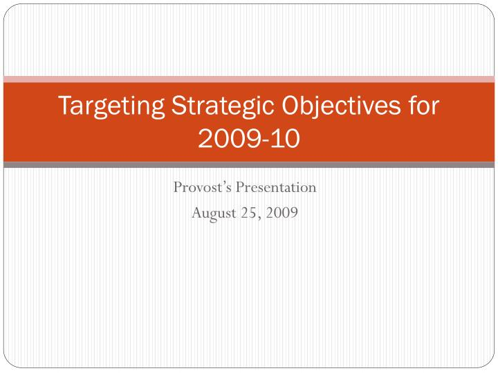 Targeting strategic objectives for 2009 10