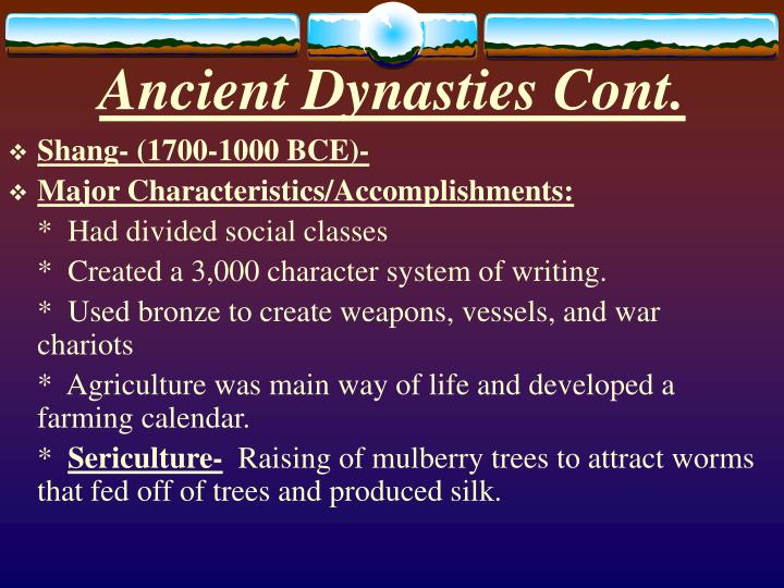 Ancient Dynasties Cont.