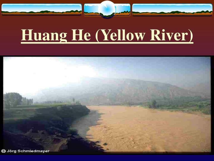 Huang He (Yellow River)
