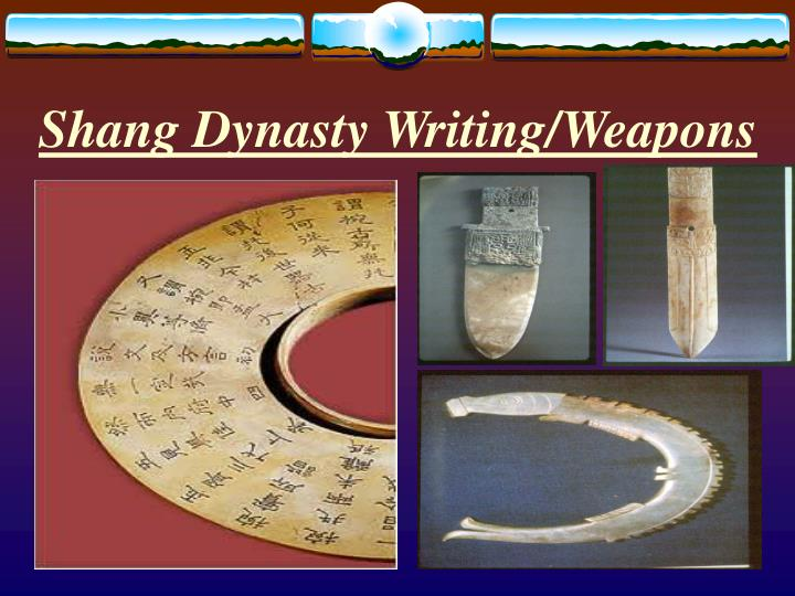 Shang Dynasty Writing/Weapons
