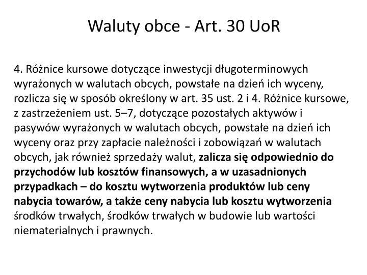 Waluty obce - Art. 30 UoR