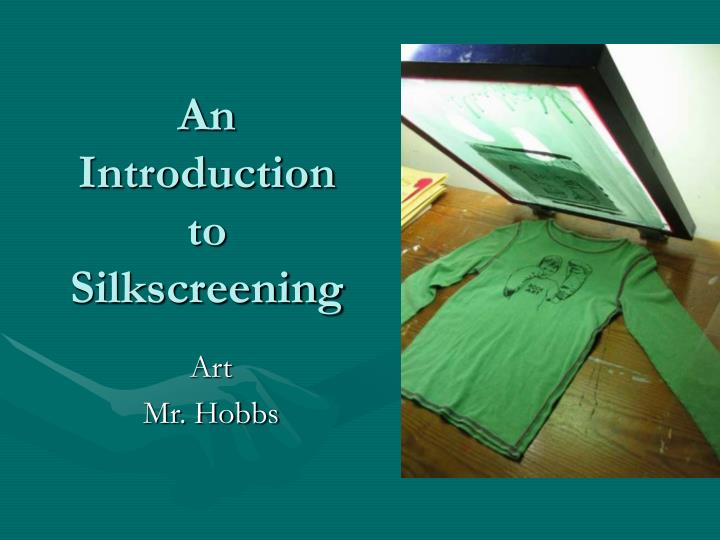 An introduction to silkscreening