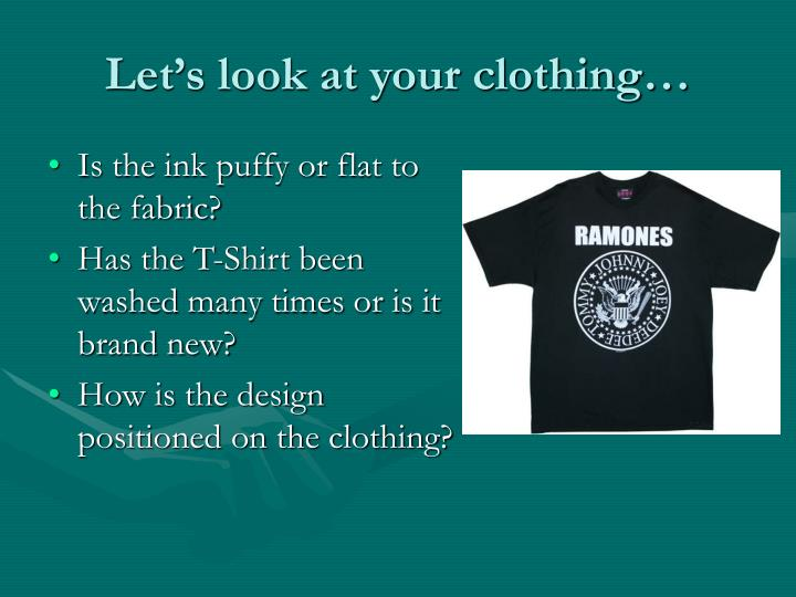 Let's look at your clothing…