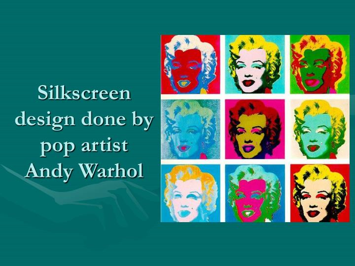 Silkscreen design done by pop artist Andy Warhol