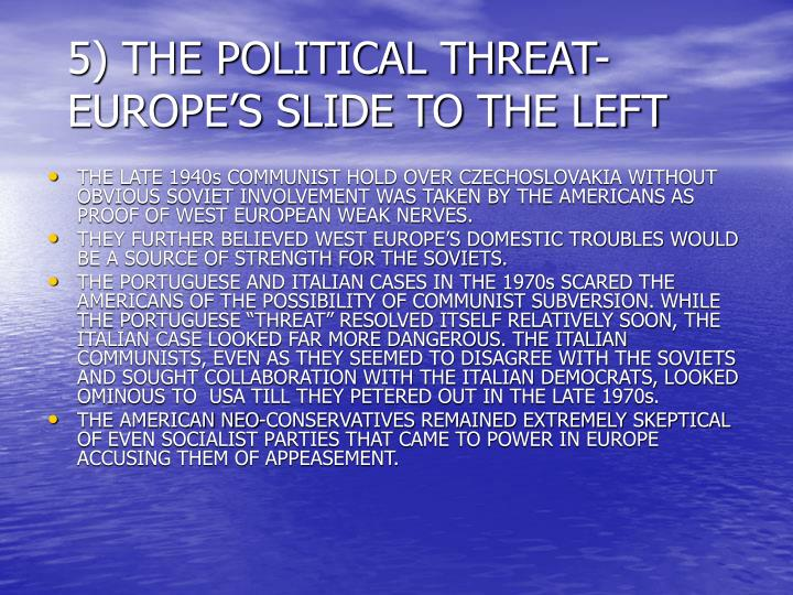 5) THE POLITICAL THREAT-EUROPE'S SLIDE TO THE LEFT