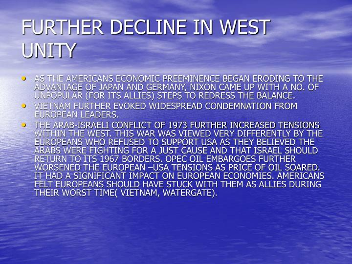 FURTHER DECLINE IN WEST UNITY