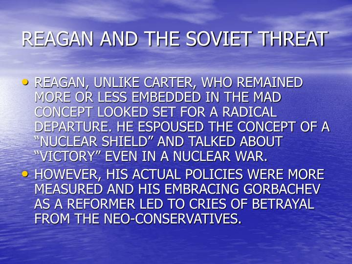 REAGAN AND THE SOVIET THREAT