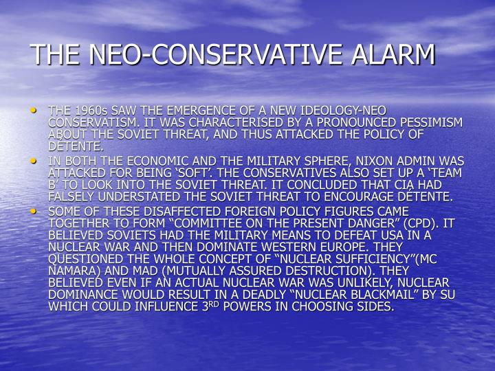 THE NEO-CONSERVATIVE ALARM