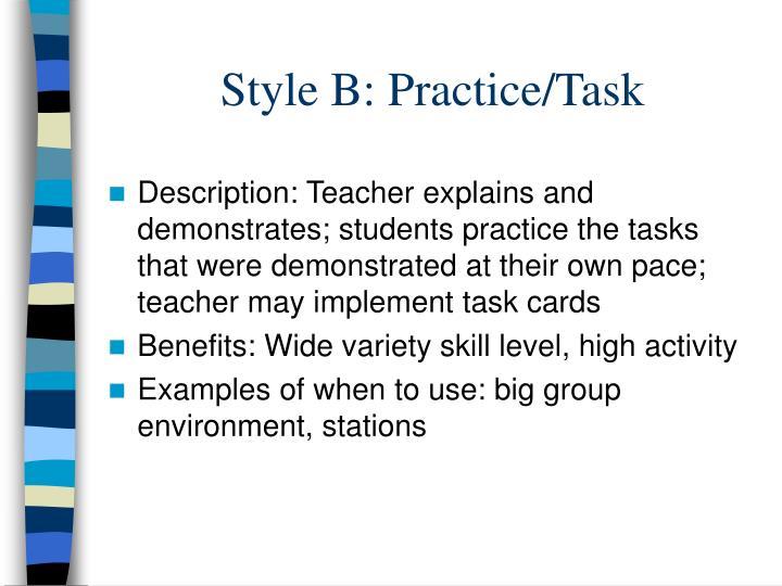 Style B: Practice/Task