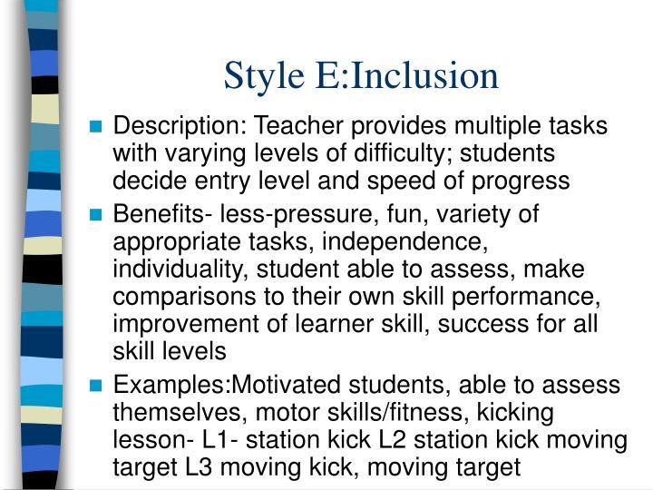 Style E:Inclusion