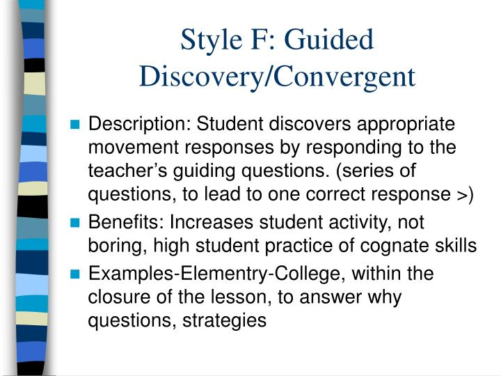 Style F: Guided Discovery/Convergent