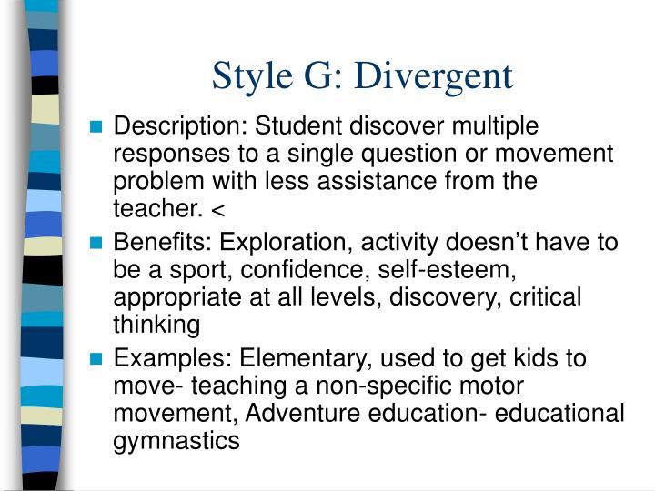 Style G: Divergent
