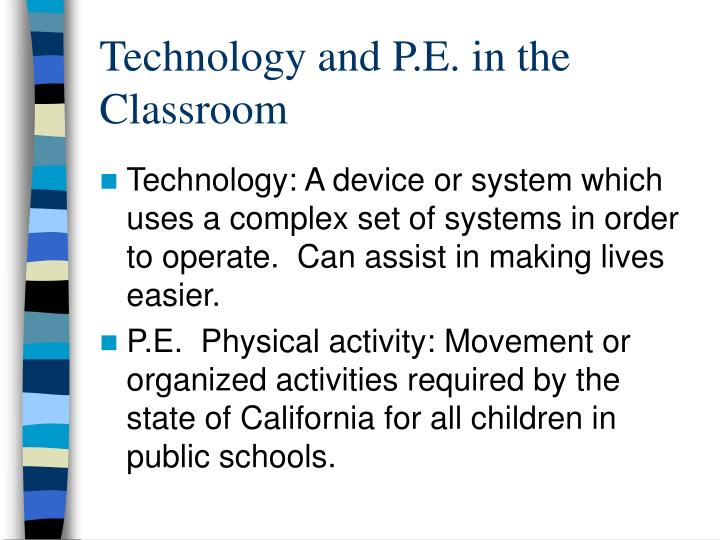Technology and p e in the classroom