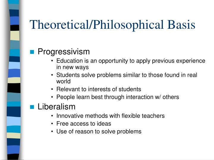 Theoretical/Philosophical Basis