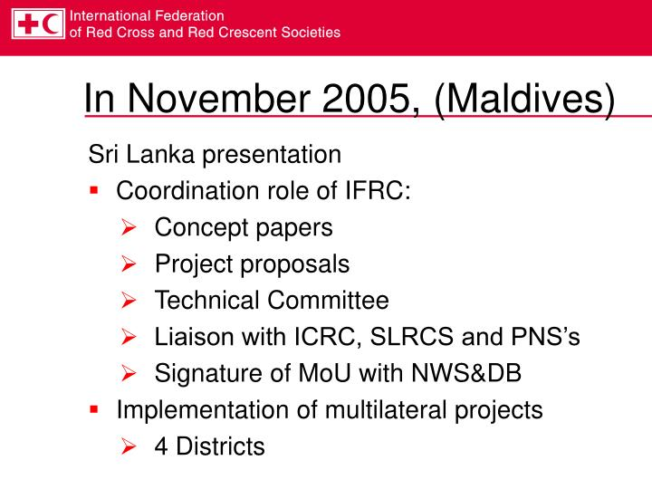 In November 2005, (Maldives)