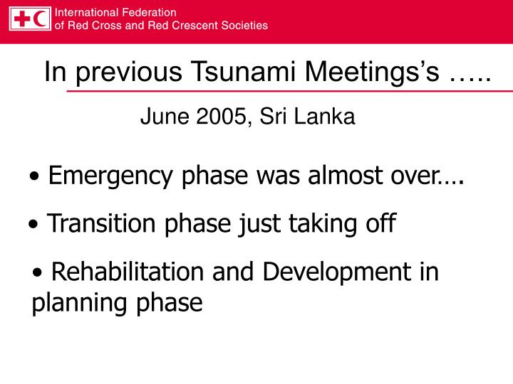 In previous Tsunami Meetings's …..