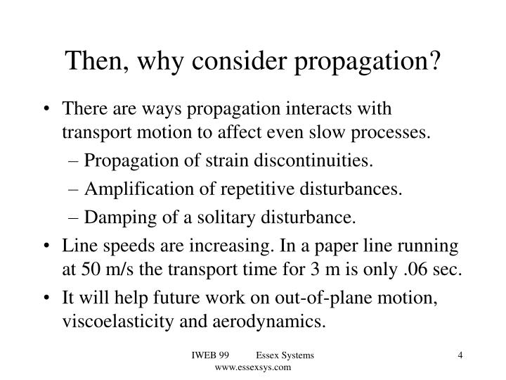 Then, why consider propagation?