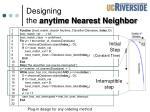 designing the anytime nearest neighbor